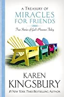 A Treasury of Miracles for Friends: True Stories of God's Presence Today