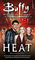Heat (Buffy the Vampire Slayer: Season 7-8, #5; Angel: Season 4-5, #3)