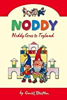 Noddy Goes To Toyland (Noddy Classic Collection)