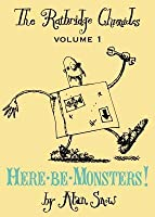 Here Be Monsters!: An Adventure Involving Magic, Trolls, And Other Creatures