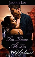 The Taming of Mei Lin (Mills & Boon Historical Undone)