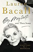 By Myself and Then Some. Lauren Bacall
