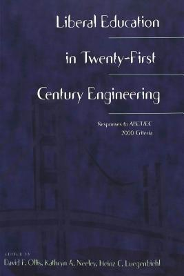 Liberal Education In Twenty First Century Engineering: Responses To Abet/Ec 200 Criteria David F. Ollis