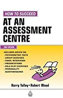 How To Suceed At An Assessment Centre