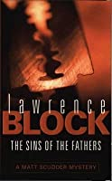 The Sins of the Fathers (Matthew Scudder, #1)