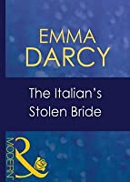 The Italian's Stolen Bride (Mills & Boon Modern) (Italian Husbands - Book 13)