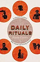 Daily Rituals: How Great Minds Make Time, Find Inspiration, and Get to Work
