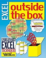 Excel Outside the Box: Unbelieveable Excel Techniques from Excel MVP Bob Umlas