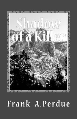 Shadow of a Killer: The Dark Side of Paradise  by  MR Frank a Perdue