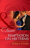 Temptation on His Terms (Mills & Boon Desire) (The Hunter Pact - Book 2)