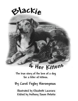 Blackie and Her Kittens: A True Story  by  Carol Fegley Hieronymus