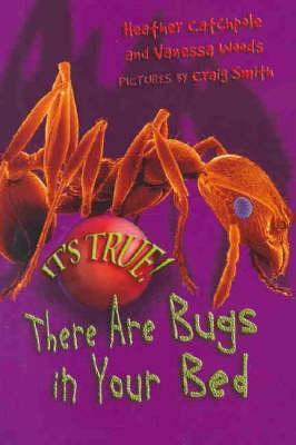 Its True! There Are Bugs In Your Bed (Its True!) Heather Catchpole