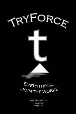 Everything Is in the Works  by  Tryforce Houston