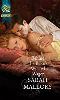 Behind the Rake's Wicked Wager (Mills & Boon Historical) (The Notorious Coale Brothers - Book 2)