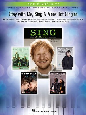 Stay with Me, Sing & More Hot Singles: Simple Arrangements for Students of All Ages  by  Hal Leonard Publishing Corporation