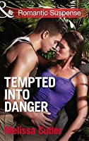 Tempted into Danger (Mills & Boon Romantic Suspense) (ICE: Black Ops Defenders - Book 1)
