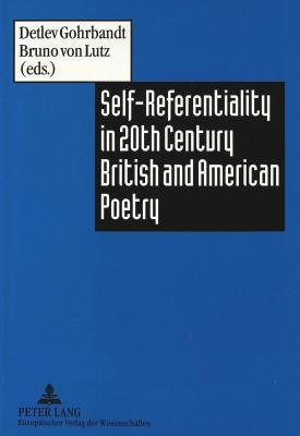 Self-Referentiality in 20th Century British and American Poetry  by  Bruno von Lutz