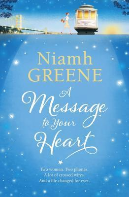A Message to Your Heart Niamh Greene