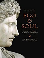 Ego and Soul: The Modern West in Search of Meaning: The Modern West in Search of Meaning