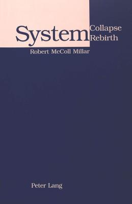 System Collapse, System Rebirth: The Demonstrative Pronouns Of English, 900 1350 And The Birth Of The Definite Article  by  Robert McColl Millar