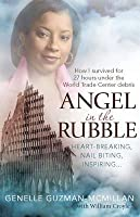 Angel in the Rubble: How I Survived for 27 Hours Under the World Trade Center Debris: How I Survived for 27 Hours Under the World Trade Center Debris