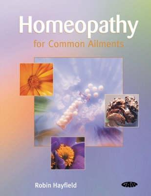 Homeopathy for Common Ailments. Robin Hayfield Robin Hayfield