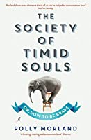 The Society of Timid Souls, Or, How to Be Brave