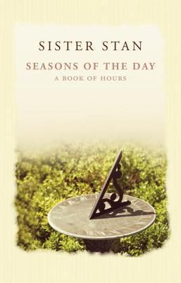 Seasons of the Day  by  Sister Stanislaus Kennedy