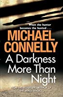 A Darkness More Than Night: Harry Bosch Mystery 7: Harry Bosch Mystery 7
