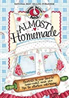Almost Homemade Cookbook: Shortcuts to your favorite home-cooked meals plus tips for effortless entertaining. (Everyday Cookbook Collection)