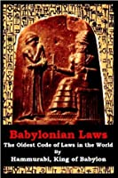 Babylonian Laws: The Oldest Code of Laws in the World