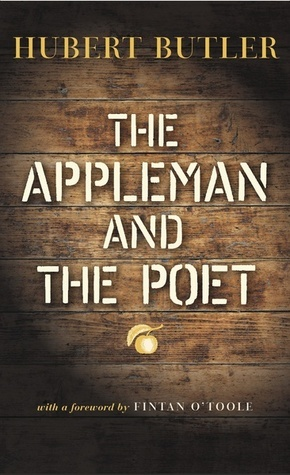 The Appleman and the Poet Hubert Butler