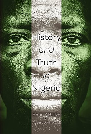 History and Truth In Nigeria Ebho Abure