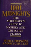 1001 Midnights: The Aficionado's Guide to Mystery and Detective Fiction