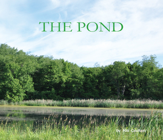 The Pond  by  Mia Coulton