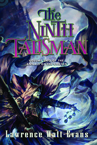 The Ninth Talisman (The Annals of the Chosen, #2) Lawrence Watt-Evans