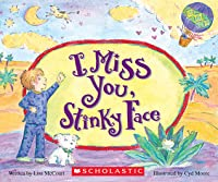 I Miss You, Stinky Face Board Book