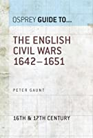 The English Civil Wars 1642-1651 (Guide To...)