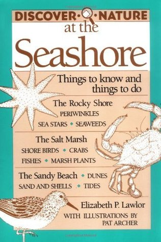 Discover Nature at the Seashore (Discover Nature Series): Things to Know and Things to Do Elizabeth P. Lawlor