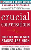 Crucial Conversations Tools for Talking When Stakes Are High, Second Edition [Enhanced eBook]