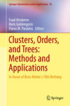 Clusters, Orders, and Trees: Methods and Applications : in Honor of Boris Mirkins 70th Birthday  by  Fuad T. Aleskerov