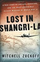 Lost in Shangri-La (Enhanced Edition): A True Story of Survival, Adventure, and the Most Incredible Rescue Mission of World War II