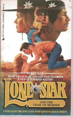 Lone Star and the Trail of Murder (Lone Star #124)  by  Wesley Ellis
