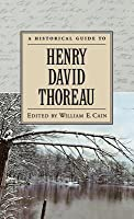 A Historical Guide to Henry David Thoreau. Historical Guides to American Authors.