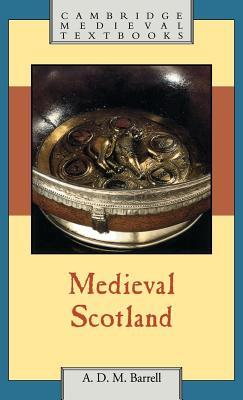 Medieval Scotland  by  A.D. Barrell