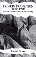 Print in Transition: Studies in Media and Book History