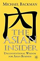 Asian Insider: Unconventional Wisdom for Asian Business