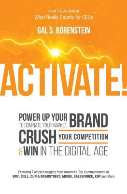 Activate!: Power Up Your Brand to Dominate Your Market, Crush Your Competition & Win in the Digital Age  by  Gal S Borenstein