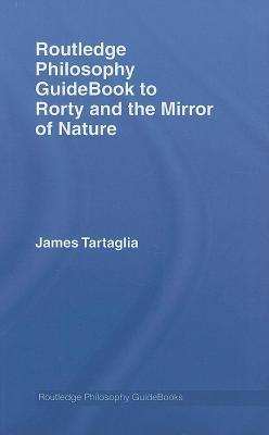 Rorty and the Mirror of Nature  by  James Tartaglia
