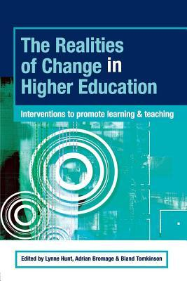 Realities of Change in Higher Education: Interventions to Promote Learning and Teaching  by  Lynne Hunt